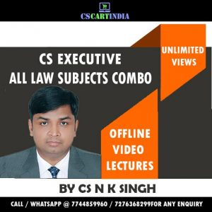 CS Executive CS N K Singh Video Lectures (All Law Subjects)