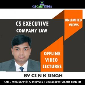 CS Executive Company Law Video Classes by CS N K Singh
