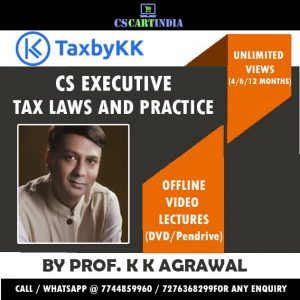 Prof K K Agrawal CS Executive Tax Laws Practice Video Lectures
