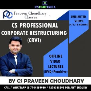 CS Professional Corporate Restructuring Video Lectures (CRVI) By CS Praveen Choudhary