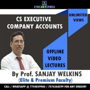 CS Executive Company Accounts Video Lectures By Prof Sanjay Welkins