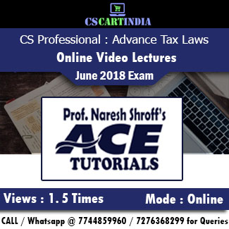 CS Professional Advance Tax Laws Online Video Lectures by Ace Tutorials