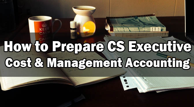 How To Prepare CS Executive Costing