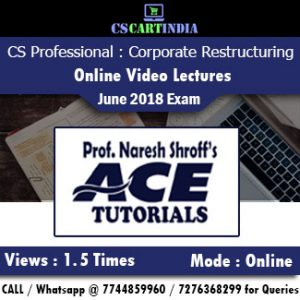 CS Professional Corporate Restructuring (CRVI) Online Video Lectures by Ace Tutorials