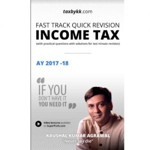 Fast Track Quick Revision Income Tax for AY 2017-18