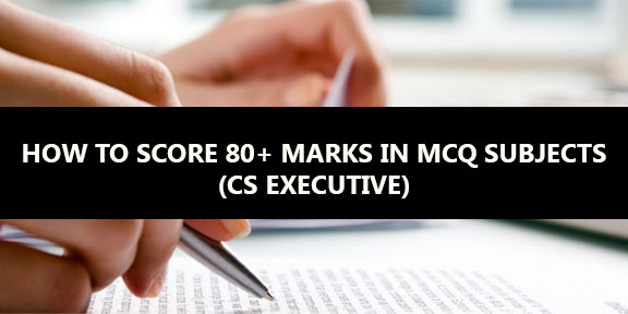 HOW TO SCORE 80+ MARKS IN MCQ SUBJECTS (CS EXECUTIVE) | CSCARTINDIA