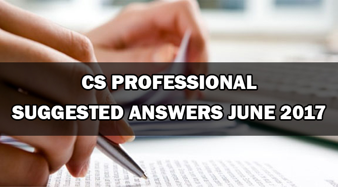 CS Professional Suggested Answers June 2017