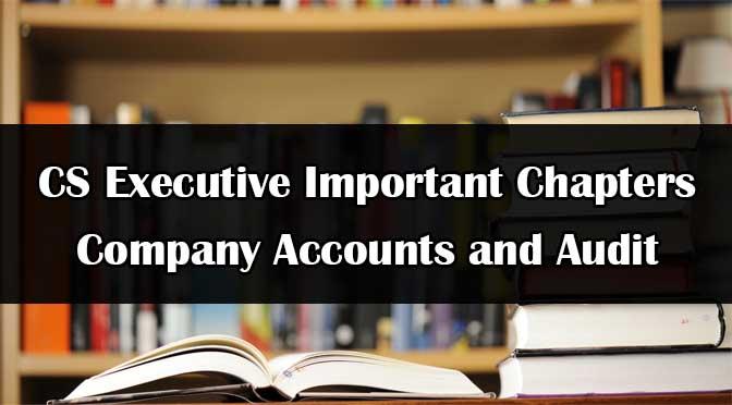CS Executive Accounts Important Chapters