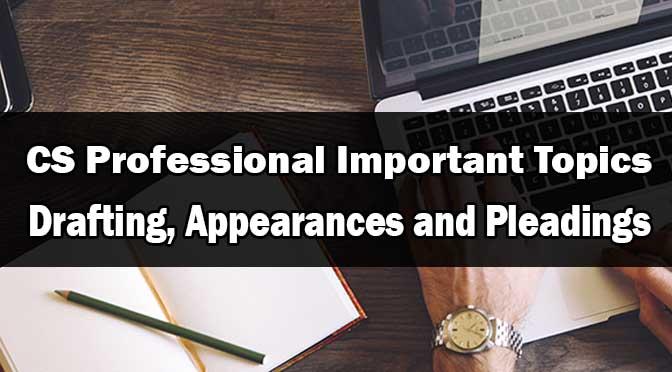 CS Professional Drafting Important Topics