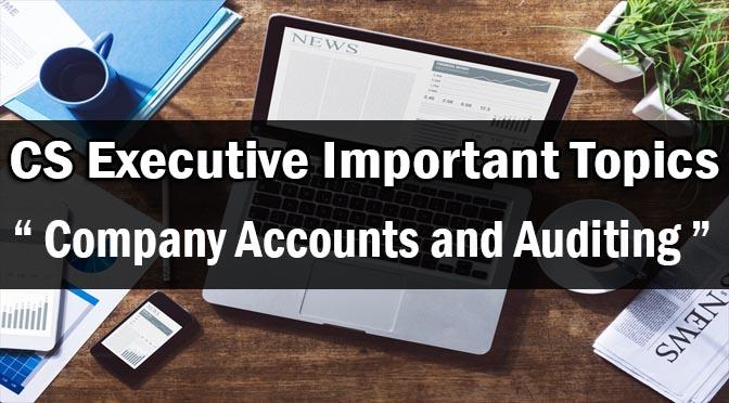 CS Executive Company Accounts Important Topics
