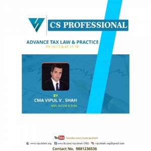 CS Professional Advance Tax Laws By CMA Vipul Shah