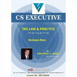 CS Executive Tax Laws Summary Notes by CMA Vipul Shah