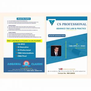 CS Professional Advance Tax Laws Summary Notes by CMA Vipul Shah