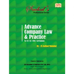Advanced Company Law and Practice by CS AALHAD MAHABAL
