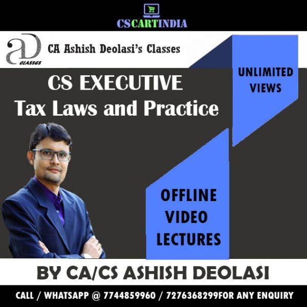 CS Executive Tax Video Classes by CA/CS Ashish Deolasi