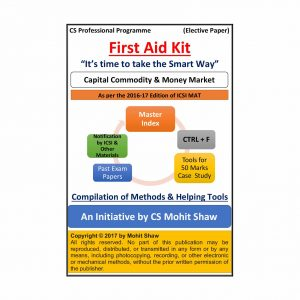 Capital, Commodity and Money Market - FIRST AID KIT by CS Mohit Shaw (2016-2017 Edition)