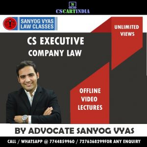 CS Executive Company Law Video Lectures by Sanyog Vyas