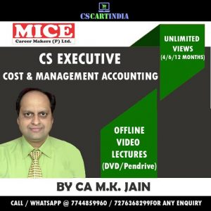 CS Executive Cost & Management Accounting Video Lectures by CA M K JAIN