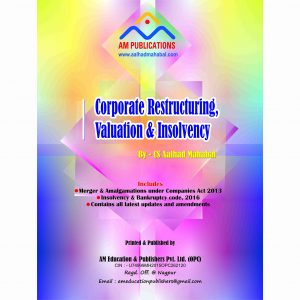 Corporate Restructuring, Valuation and Insolvency By CS AALHAD MAHABAL