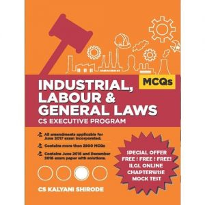 Industrial, Labour and General Laws MCQ book By CS Kalyani Shirode