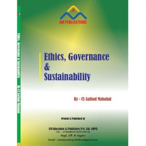 Ethics, Governance and Sustainability BY CS AALHAD MAHABAL