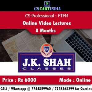 CS Professional FTFM Online Video Lectures by J K Shah Classes