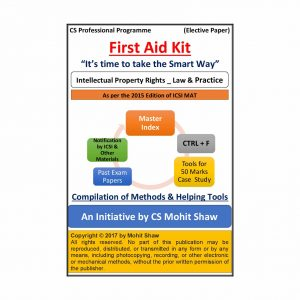 Intellectual Property Rights-Law and Practice - FIRST AID KIT by CS Mohit Shaw (July 2015 Edition)