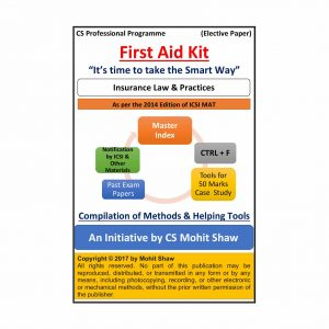 Insurance Law and Practice - FIRST AID KIT by CS Mohit Shaw (July 2014 Edition)