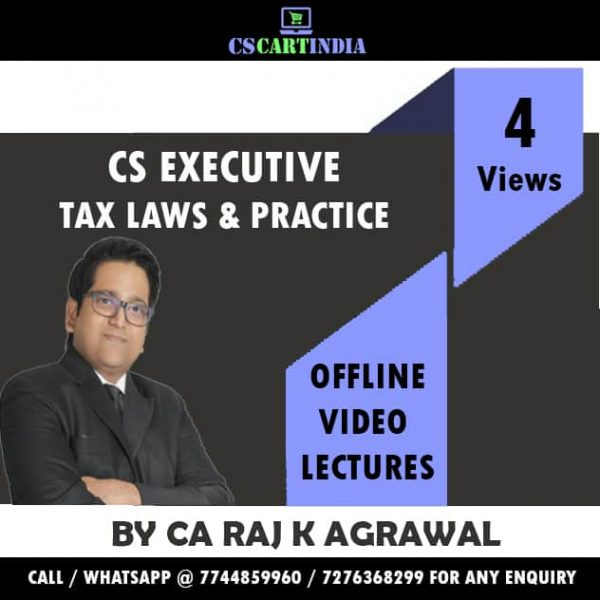 CS Executive Tax Laws Practice Video Lectures by CA Raj K Agrawal