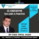 CS Executive Tax Video Lectures by CMA Vipul Shah