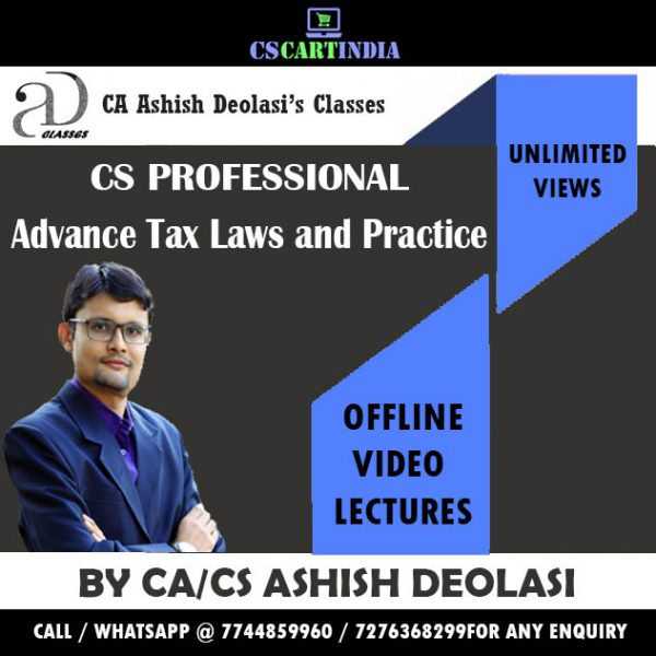CS Professional Advance Tax Laws and Practice by CA Ashish Deolasi