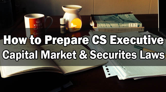 How to Prepare CS Executive Capital Market Securities Laws