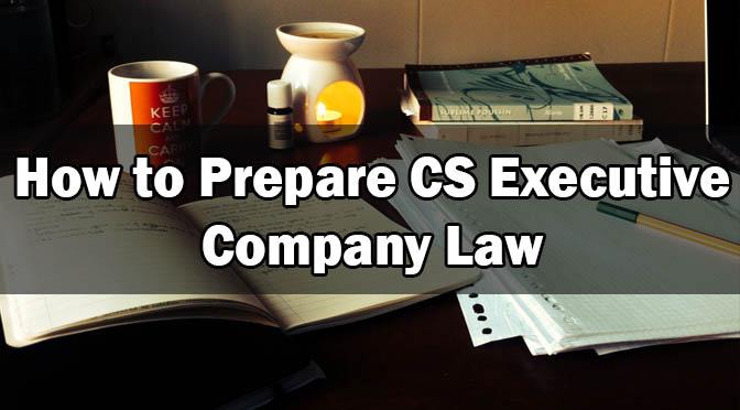How to prepare cs executive company law
