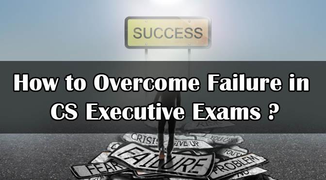 How to Overcome CS Executive Exam Failure