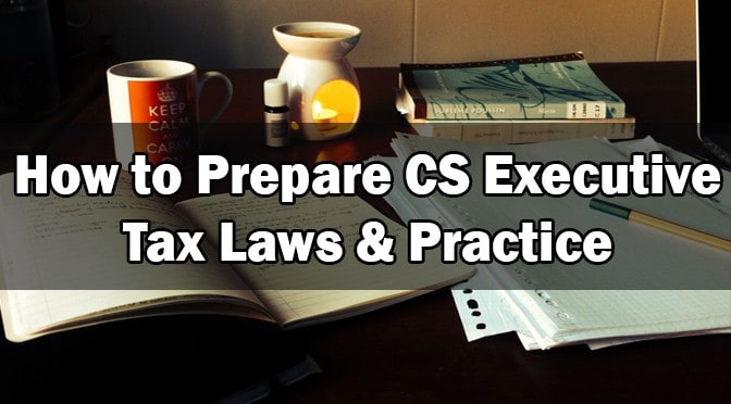 How to Prepare CS Executive Tax Laws
