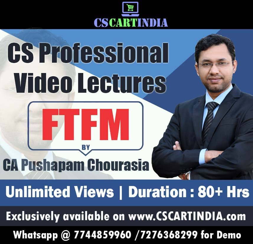 CS Professional FTFM Video Lecture by CA CS Pushpam Chourasia