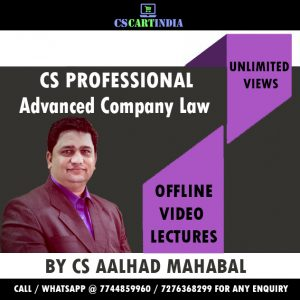 CS Aalhad Mahabal CS Professional Advanced Company law Video Lectures