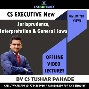 CS Tushar Pahade Jurisprudence Interpretation General Laws Video Lectures