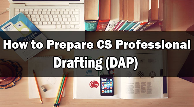 How to Prepare CS Professional Drafting