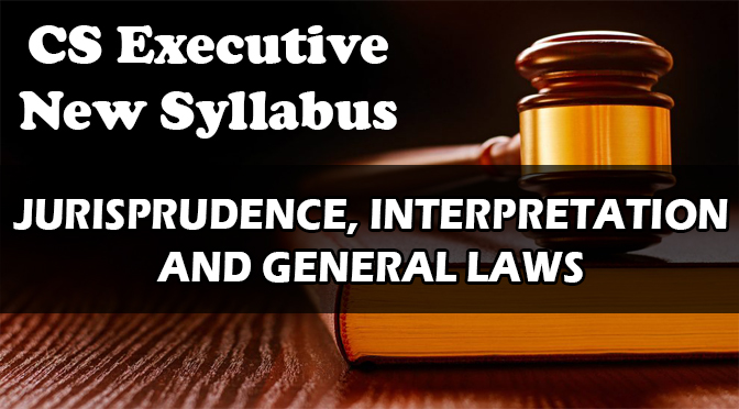 CS Executive Jurisprudence Interpretation General Laws Video Lectures