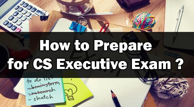 How to Prepare for CS Executive Exam