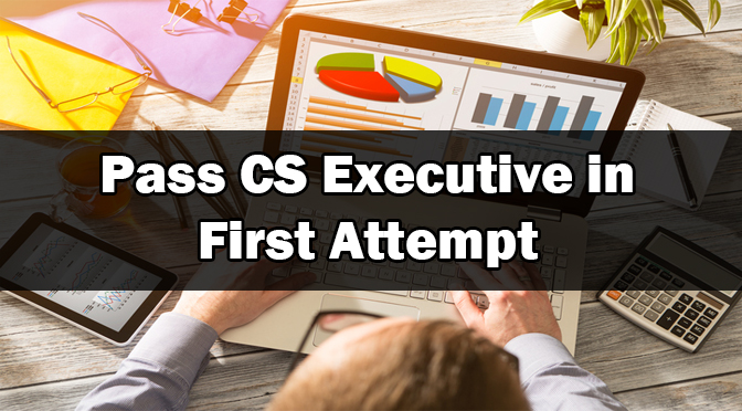 Pass CS Executive in First Attempt