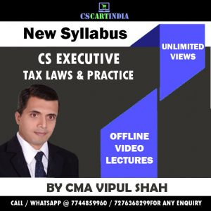 CS Executive New Syllabus Tax Laws Video Lecture