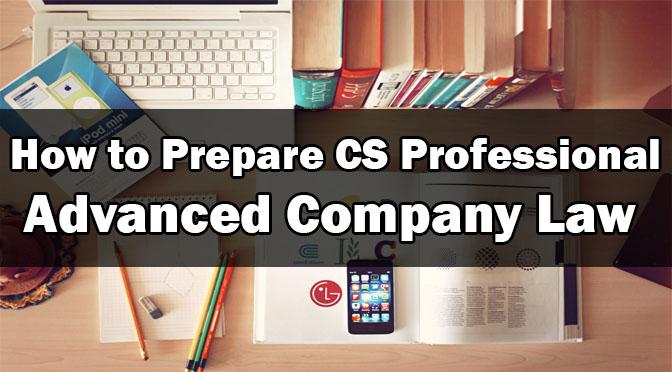 Prepare CS Professional Advanced Company Law