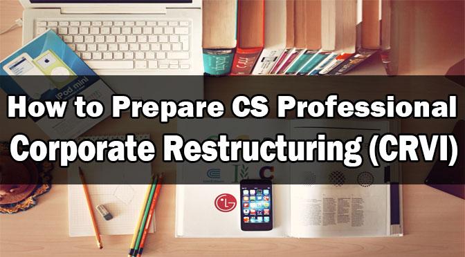 Prepare CS Professional Corporate Restructuring