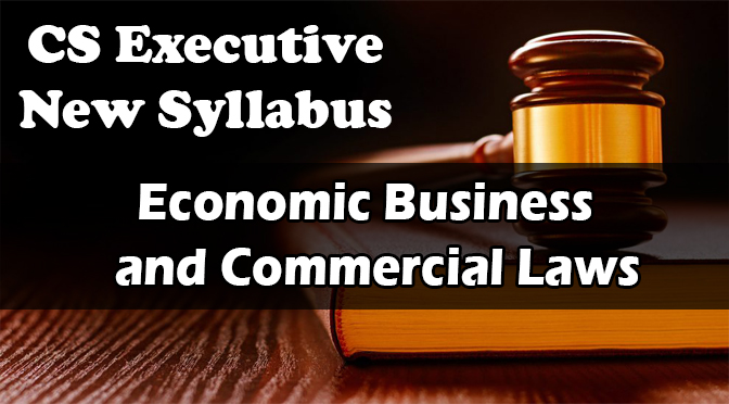 CS Executive Economic Business Commercial Laws Video Lectures
