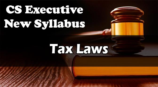 CS Executive New Syllabus Tax Laws Video Lectures