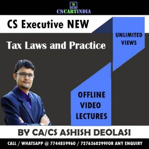 New Syllabus CA Ashish Deolasi CS Executive Tax Laws Video Lectures