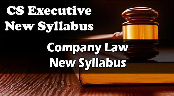 CS Executive Company Law New Syllabus Video Lectures