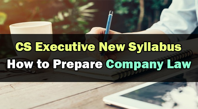 How to Prepare CS Executive Company Law New Syllabus